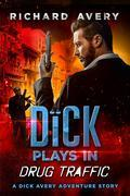 Dick Plays in Drug Traffic