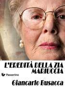 L'eredità della zia Mariuccia