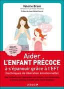 Aider l'enfant précoce à s'épanouir grâce à l'EFT (techniques de libération émotionnelle)
