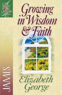 Growing in Wisdom & Faith: James