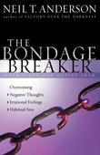 The Bondage Breaker®: Overcoming *Negative Thoughts *Irrational Feelings *Habitual Sins
