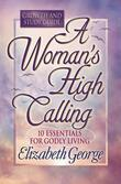 A Woman's High Calling Growth and Study Guide