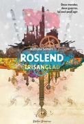 Roslend - Trisanglad (tome 2)