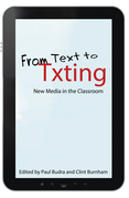 From Text to Txting: New Media in the Classroom