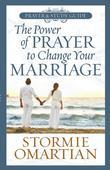 The Power of Prayer to Change Your Marriage Prayer and Study Guide