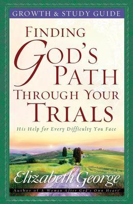 Finding God's Path Through Your Trials Growth and Study Guide
