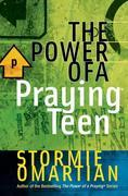 Stormie Omartian - The Power of a Praying® Teen