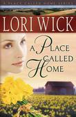 Lori Wick - A Place Called Home