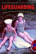 Lifeguarding: A Memoir of Secrets, Swimming, and the South