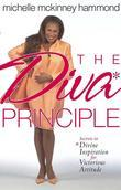 The DIVA Principle: Secrets to Divine Inspiration for Victorious Attitude