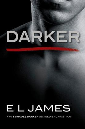 Darker: Fifty Shades Darker as Told by Christian