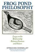 Frog Pond Philosophy: Essays on the Relationship Between Humans and Nature