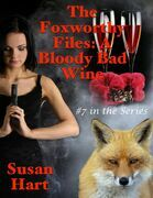 The Foxworthy Files: A Bloody Bad Wine - #7 In the Series
