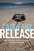 Catch and Release: The Enduring Yet Vulnerable Horseshoe Crab