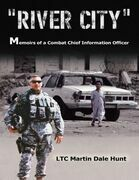 River City, Memoirs of a Combat Chief Information Officer