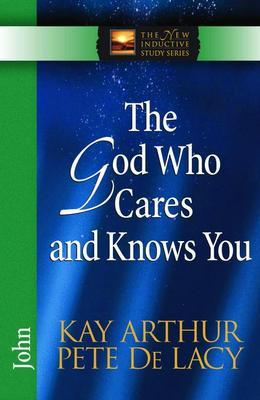 The God Who Cares and Knows You: John