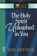 Holy Spirit Unleashed in You: Acts