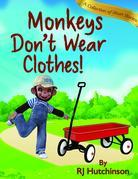 Monkeys Don't Wear Clothes!: Short Stories For Fun And Learning