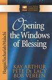 Opening the Windows of Blessing: Haggai, Zechariah, Malachi