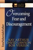 Overcoming Fear and Discouragement: Ezra, Nehemiah, Esther