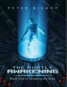 The Subtle Awakening: Book One of Ghosting the Stars