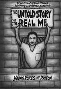 The Untold Story of the Real Me: Young Voices from Prison