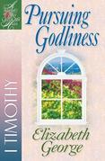 Pursuing Godliness: 1 Timothy