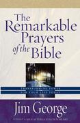 The Remarkable Prayers of the Bible: Transforming Power for Your Life Today