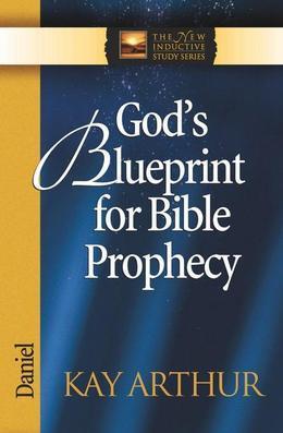 God's Blueprint for Bible Prophecy: Daniel