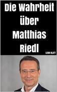 Die Wahrheit über Matthias Riedl