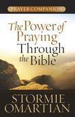 The Power of Praying® Through the Bible Prayer Companion