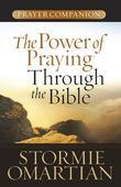 The Power of Praying Through the Bible Prayer Companion