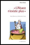 « L'Alsace n'existe plus »