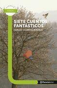 Siete cuentos Fantásticos - Planeta Lector