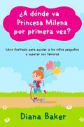 ¿A dónde va Princesa Milena por primera vez?