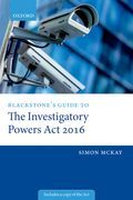 Blackstone's Guide to the Investigatory Powers Act 2016