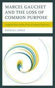 Marcel Gauchet and the Loss of Common Purpose