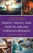 Wealth, Health, and Hope in African Christian Religion