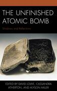 The Unfinished Atomic Bomb