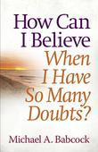 How Can I Believe When I Have So Many Doubts?