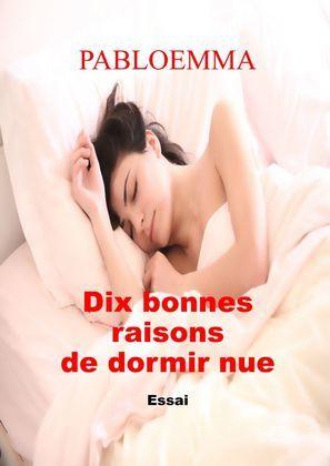 Dix bonnes raisons de dormir nue