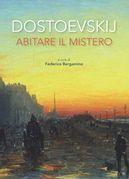 Dostoevskij. Abitare il mistero