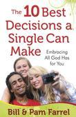 The 10 Best Decisions a Single Can Make: Embracing All God Has for You