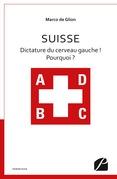 Suisse - Dictature du cerveau gauche ! Pourquoi ?