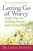 Letting Go of Worry: God's Plan for Finding Peace and Contentment