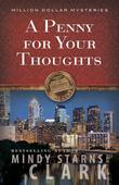 Mindy Starns Clark - A Penny for Your Thoughts