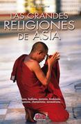 Las grandes religiones de Asia… vedismo, budismo, jainismo, hinduismo, maniqueísmo, chamanismo, zoroastrismo…