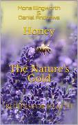 Honey The Nature's Gold: Recipes for Health