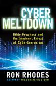 Cyber Meltdown: Bible Prophecy and the Imminent Threat of Cyberterrorism