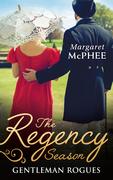 The Regency Season: Gentleman Rogues: The Gentleman Rogue / The Lost Gentleman (Mills & Boon M&B)